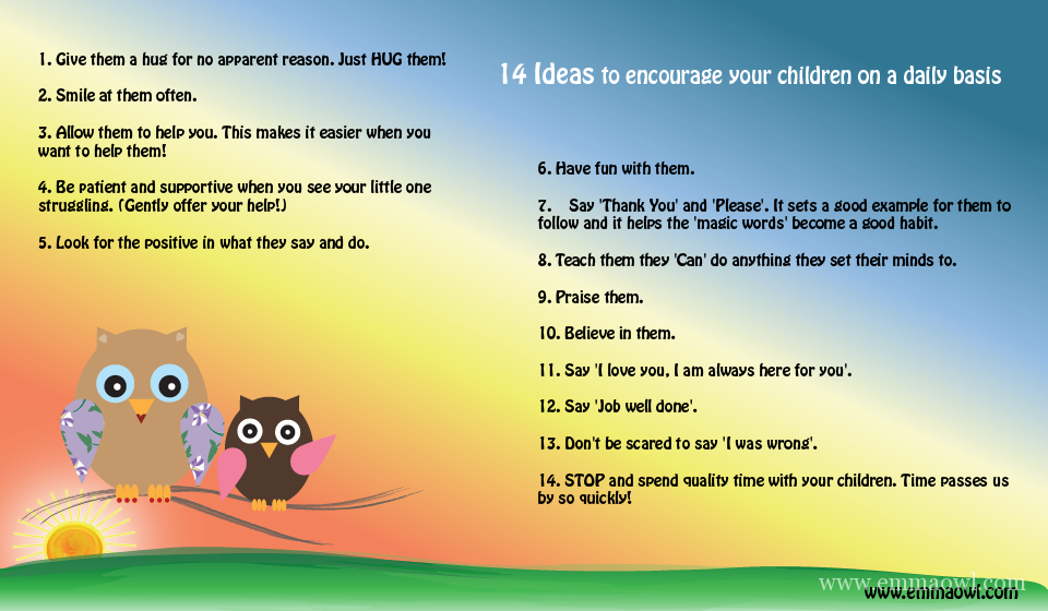 Encourage your children on a daily basis. Ideas for positive parenting.