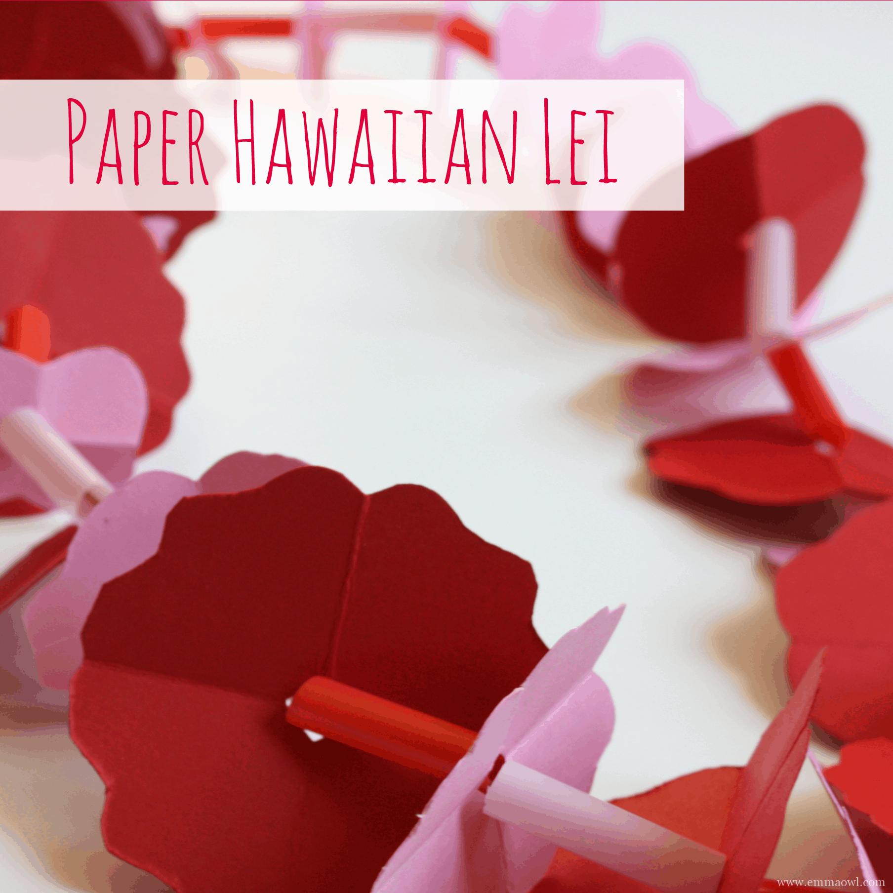 Diy hawaiian paper lei emma owl izmirmasajfo Choice Image